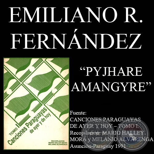 PYJHARE AMANGYPE (Letra de EMILIANO R. FERN�NDEZ)